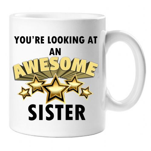 You're looking at an AWESOME SISTER Novelty Gift Mug N39